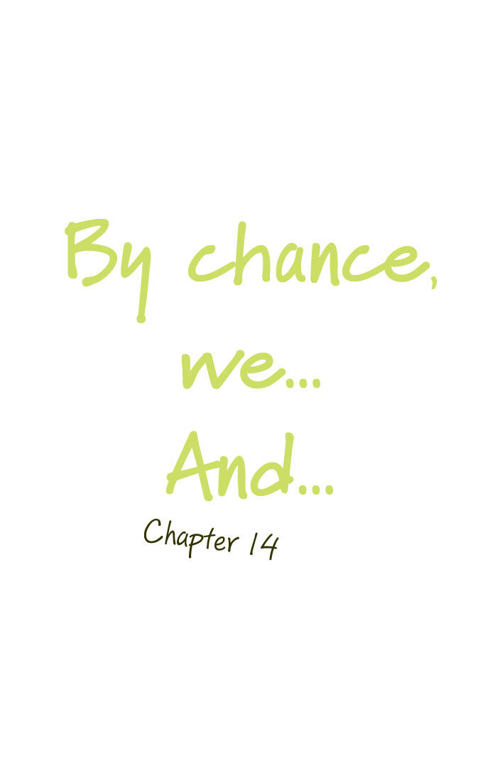 By Chance, We... and... 14 Page 2