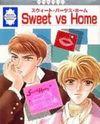 Sweet vs Home