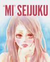 """""""Mi"""" Seijuku"""